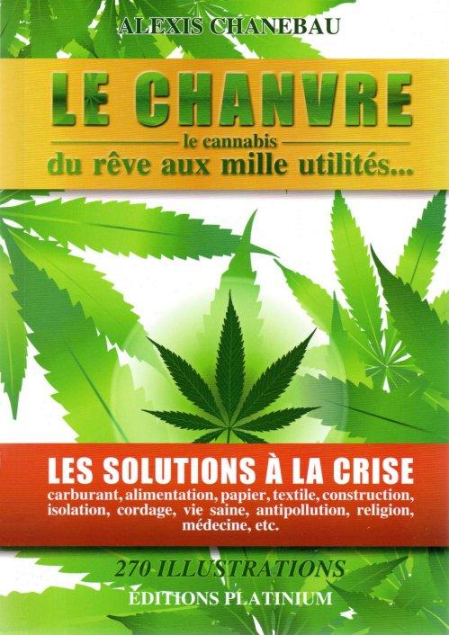 Le chanvre (Le cannabis), du rêve aux mille utilités - Alexis Chanebau